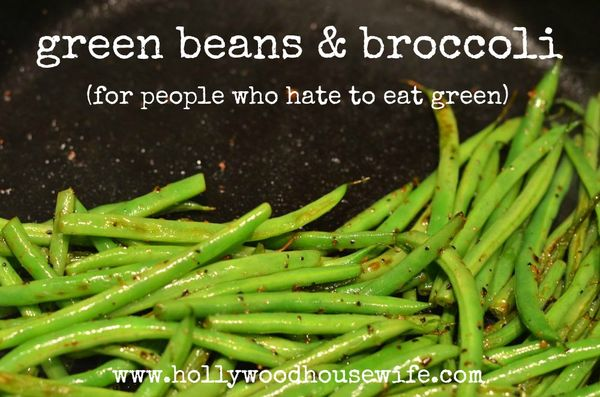 Green beans and broccoli