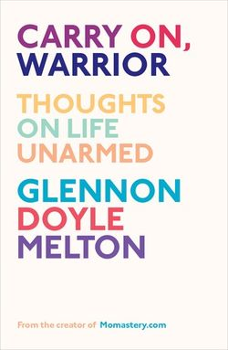 Carry on warrior by glennon melton