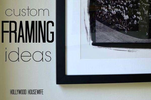 Custom framing ideas