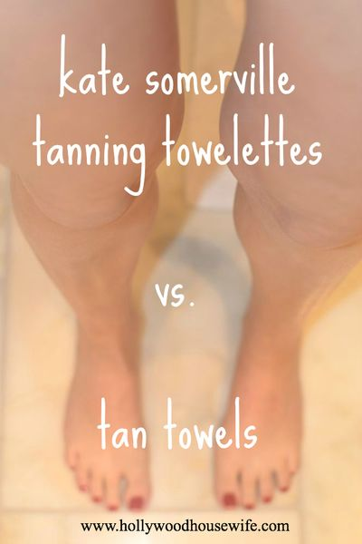 Kate somerville tanning towelettes vs. tan towels | hollywood housewife
