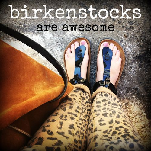 Birkenstocks are awesome | hollywood housewife
