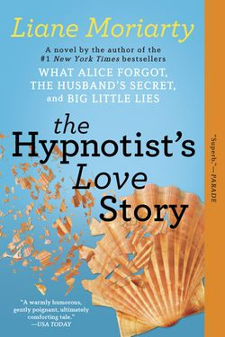 Liane Moriarty The Hypnotist's Love Story
