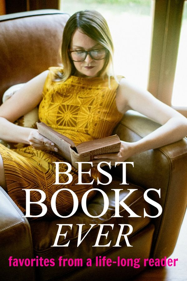 Best books ever, a list of favorites from a lifelong reader