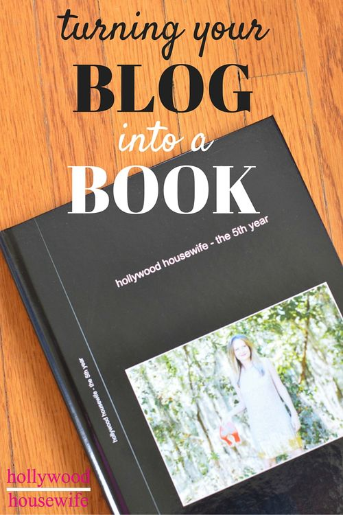 Turn your blog posts into a hardcover book | Hollywood Housewife