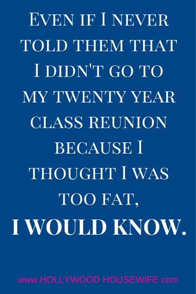 High School reunion thoughts: Why you should go even if you're uncomfortable with how you look.