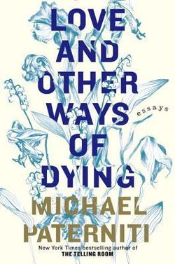 Book recommendation | Love and other ways of dying by Michael Paterniti