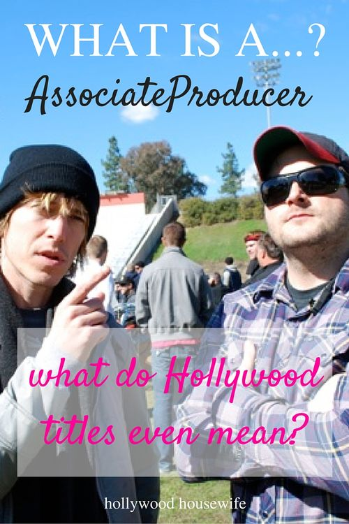 What in an associate producer? | Hollywood Housewife